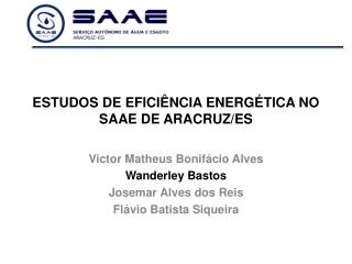 ESTUDOS DE EFICIÊNCIA ENERGÉTICA NO SAAE DE  ARACRUZ/ES