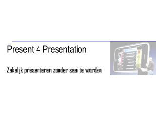 Present 4 Presentation