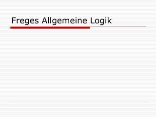 Freges Allgemeine Logik