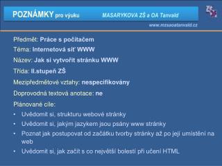 Předmět: Práce s počítačem Téma: Internetová síť WWW Název: Jak si vytvořit stránku WWW