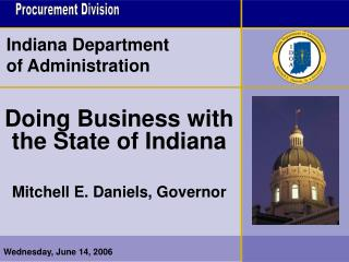 Doing Business with the State of Indiana  Mitchell E. Daniels, Governor