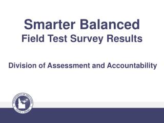 Smarter Balanced  Field Test Survey Results