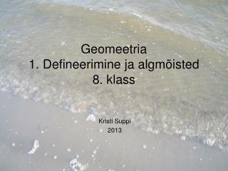 Geomeetria 1. Defineerimine ja algmõisted 8. klass