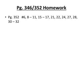 Pg. 346/352 Homework