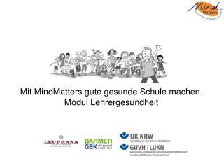 Mit MindMatters gute gesunde Schule machen.  Modul Lehrergesundheit