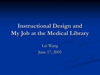 Instructional Design and My Job at the Medical Library
