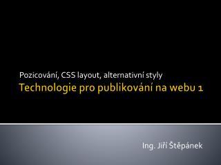 Technologie pro publikov�n� na webu 1
