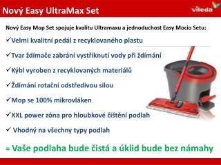 Nový  Easy  Mop Set spojuje kvalitu  Ultramaxu  a jednoduchost  Easy Mocio  Setu :