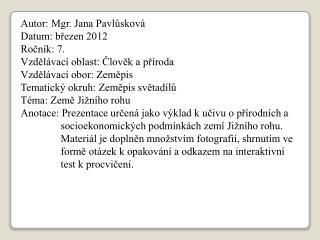 Autor: Mgr. Jana Pavlůsková Datum: březen 2012 Ročník: 7. Vzdělávací oblast: Člověk a příroda