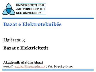 Bazat e Elektroteknikës Ligjërata: 3 Bazat e Elektricitetit