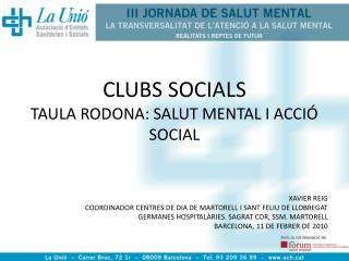 CLUBS SOCIALS TAULA RODONA: SALUT MENTAL I ACCIÓ SOCIAL