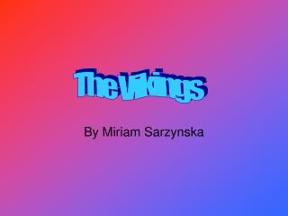 By Miriam Sarzynska