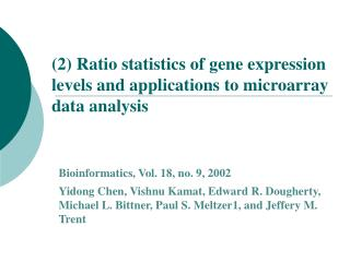 (2) Ratio statistics of gene expression levels and applications to microarray data analysis