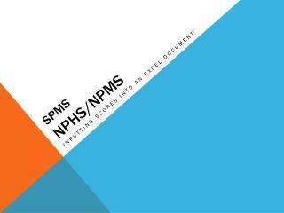 SPMS NPHS/NPMS