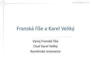 Fransk� ?�e a Karel Velik�