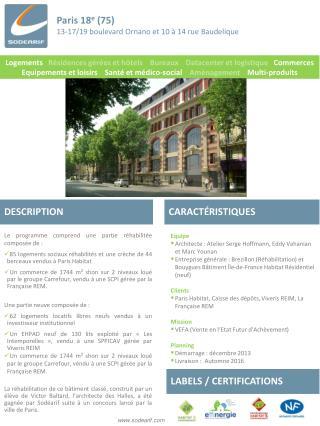 Paris 18 e  (75) 13-17/19 boulevard Ornano et 10 à 14 rue  Baudelique