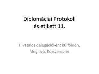 Diplom�ciai Protokoll �s etikett 11.