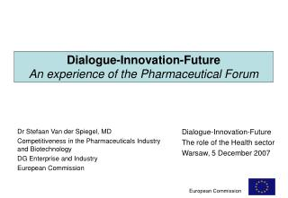 Dialogue-Innovation-Future An experience of the Pharmaceutical Forum