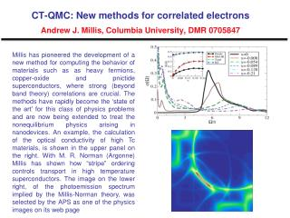 CT-QMC: New methods for correlated electrons  Andrew J. Millis, Columbia University, DMR 0705847