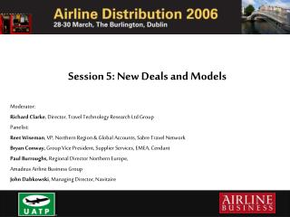 Session 5: New Deals and Models