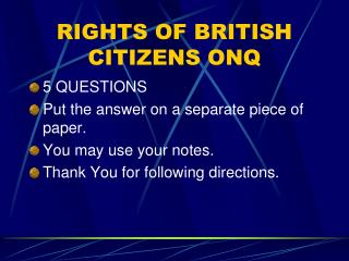 RIGHTS OF BRITISH CITIZENS ONQ