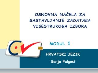 osnovna načela za sastavljanje  zadataka  višestrukoga izbora m odul 1