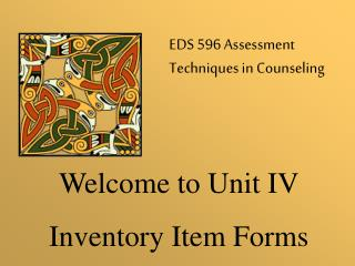 Welcome to Unit IV Inventory Item Forms