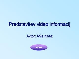 Predstavitev video informacij