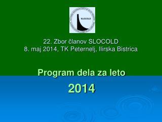 22. Zbor ?lanov SLOCOLD  8. maj 2014, TK Peternelj, Ilirska Bistrica