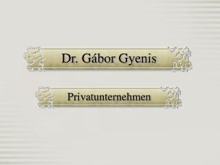 Dr. Gábor Gyenis