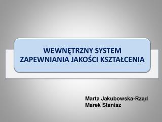 Marta Jakubowska-Rząd Marek Stanisz