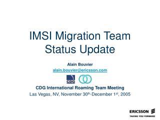 IMSI Migration Team Status Update