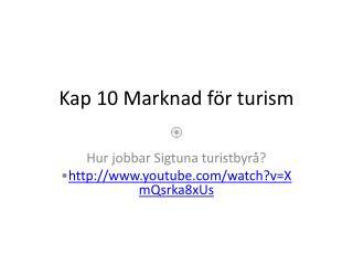 Kap 10 Marknad för turism