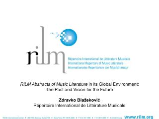 RILM Abstracts of Music Literature  in its Global Environment: The Past and Vision for the Future