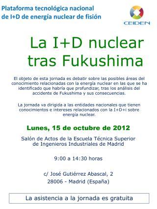 La I+D nuclear tras Fukushima
