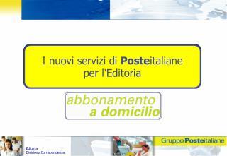I nuovi servizi di  Poste italiane  per l ' Editoria