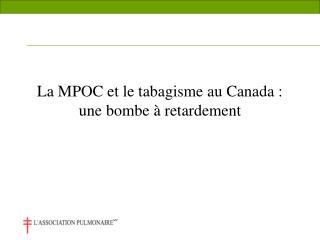 La MPOC et le tabagisme au Canada : une bombe à retardement