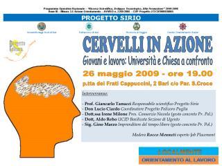 Interverranno: -  Prof. Giancarlo Tanucci  Responsabile scientifico Progetto Sirio