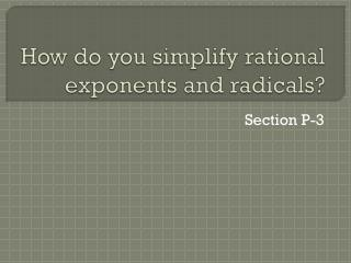How do you simplify rational exponents and radicals?