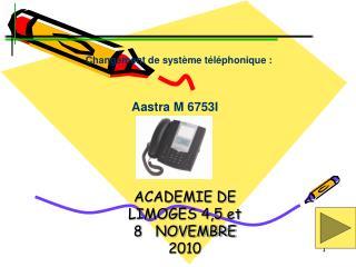 ACADEMIE DE LIMOGES 4,5 et 8   NOVEMBRE 2010
