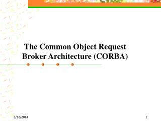 The Common Object Request Broker Architecture CORBA