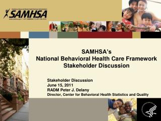 SAMHSA's  National Behavioral Health Care Framework Stakeholder Discussion