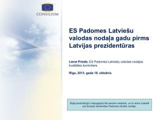 ES Padomes Latviešu valodas nodaļa gadu pirms Latvijas prezidentūras