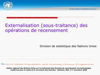 Externalisation (sous-traitance) des opérations de recensement