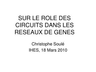 SUR LE ROLE DES CIRCUITS DANS LES RESEAUX DE GENES
