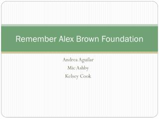 Remember Alex Brown Foundation