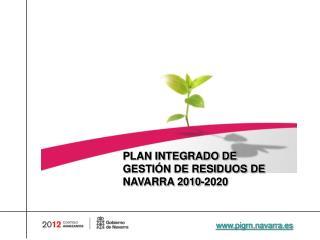 PLAN INTEGRADO DE GESTIÓN DE RESIDUOS DE NAVARRA 2010-2020