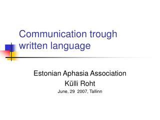 Communication trough  written language