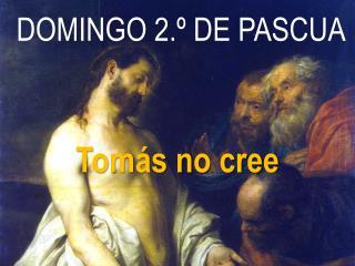 DOMINGO 2.º DE PASCUA