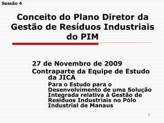 Conceito do Plano Diretor da Gestão de Resíduos Industriais do PIM
